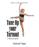Tune Up Your Turnout by Deborah Vogel