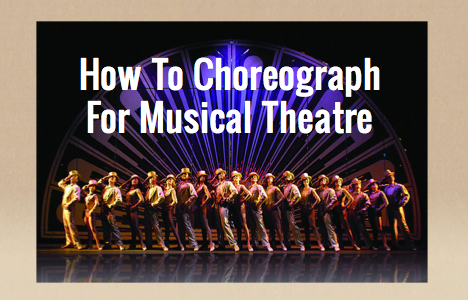 Approaching Choreography for Musical Theatre