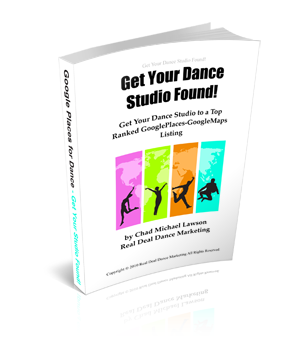 Get Your Dance Studio Found by Chad Michael Lawson; Real Deal Dance Marketing