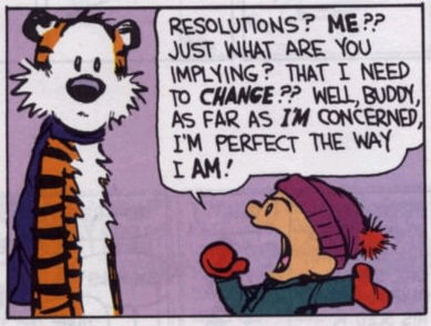 IMAGE Calvin and Hobbes comic - Calvin doesn't need resolutions because he's perfect the way he is. IMAGE