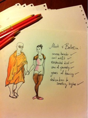 IMAGE Sketch by Adult Beginner comparing the lifestyle and dress of a monk to a ballerina - not all that different. IMAGE