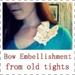 IMAGE Bow Embellishment from old tights IMAGE