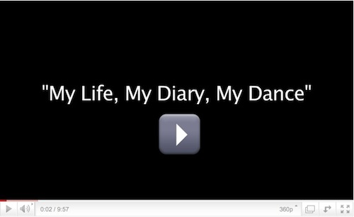 IMAGE Click here to play video - excerpts from My Life, My Diary, My Dance by Chloe Arnold. IMAGE
