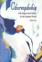 IMAGE Choreophobia: Solo Improvised Dance in the Iranian World IMAGE