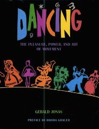 IMAGE Dancing: The Pleasure, Power, and Art of Movement IMAGE