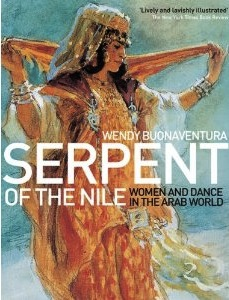IMAGE Serpent of the Nile: Women and Dance in the Arab World IMAGE