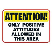 IMAGE Attention! Only Positive Attitudes Allowed In This Area IMAGE