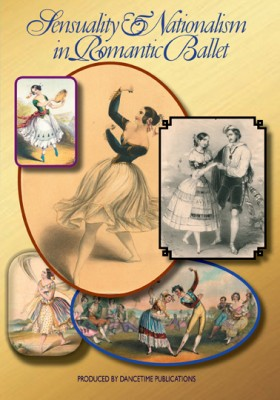 Sensuality and Nationalism in Romantic Ballet - Dancetime Productions