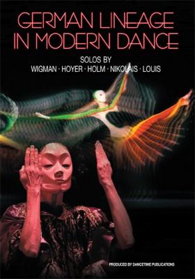 German Lineage in Modern Dance: Solos by Wigman, Hoyer, Holm, Nikolais, Louis - Dancetime Productions